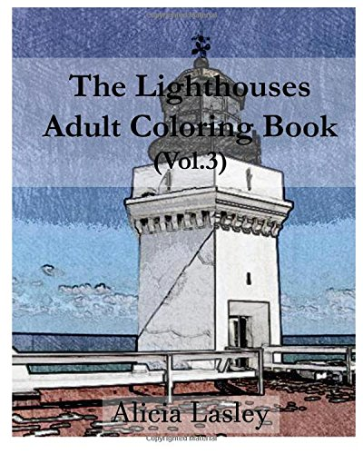9781519753342: The Lighthouses : Adult Coloring Book Vol.3: Lighthouse Sketches for Coloring (Lighthouse Coloring Book Series) (Volume 3)