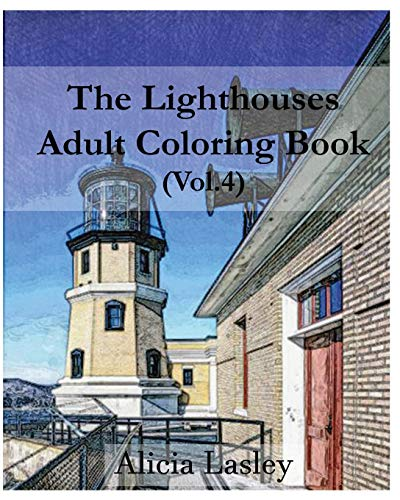 9781519753533: The Lighthouses : Adult Coloring Book Vol.4: Lighthouse Sketches for Coloring (Lighthouse Coloring Book Series) (Volume 4)