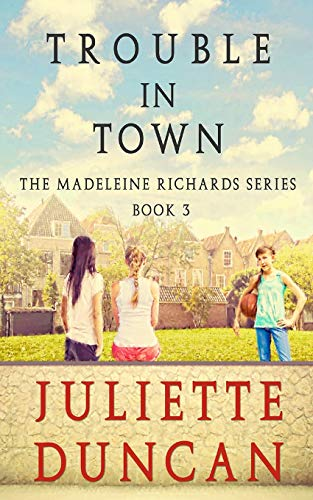 9781519753854: Trouble in Town (The Madeleine Richards Series) (Volume 3)