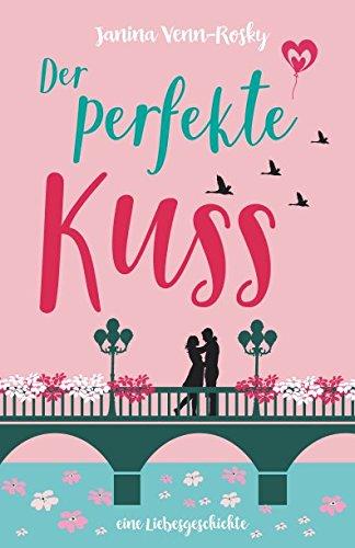 9781519754158: Der perfekte Kuss: Eine Liebesgeschichte