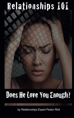9781519754776: Relationships 101:: Does He Love You Enough?
