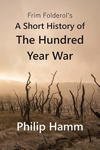 9781519756688: Frim Folderol's A Short History of The Hundred Year War (Platinum Mind)