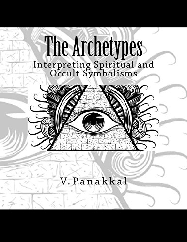 9781519756954: The Archetypes: Interpreting Spiritual and Occult Symbolisms (The Archetypal Series) (Volume 1)
