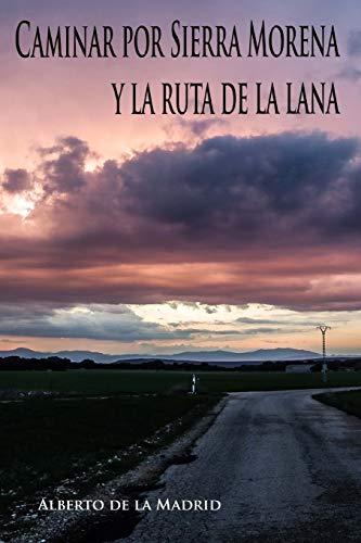 9781519757111: Caminar por Sierra Morena y la Ruta de la Plata (Spanish Edition)