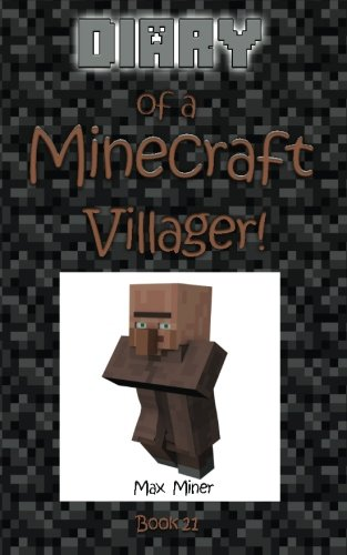 9781519757654: Diary of a Minecraft Villager! (Diary of a Minecraft Max) (Volume 21)