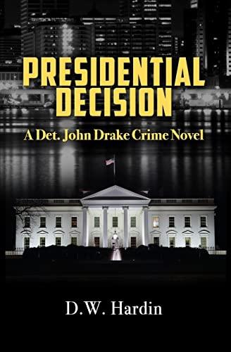 9781519757777: Presidential Decision (Det. John Drake) (Volume 4)