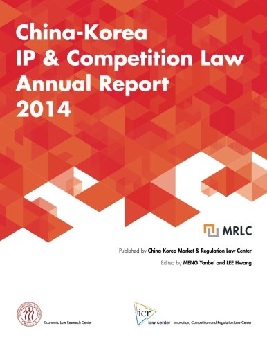 9781519759689: China-Korea IP & Competition Law Annual Report 2014