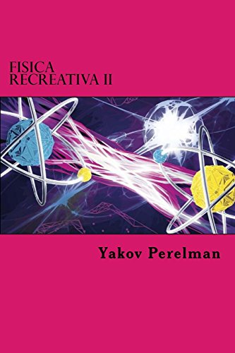 2: Fisica Recreativa II (Spanish Edition): Perelman, Yakov