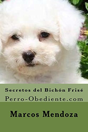 9781519760531: Secretos del Bichon Frise: Perro-Obediente.com (Spanish Edition)