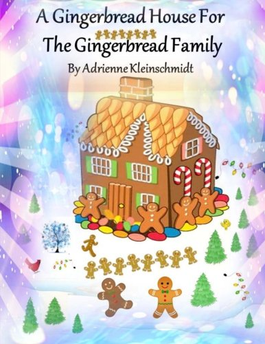9781519761927: A Gingerbread House For The Gingerbread Family
