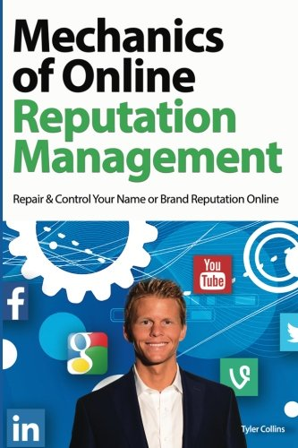 9781519762252: Mechanics of Online Reputation Management: Repair & Control Your Name or Brand Reputation Online