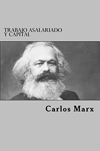 Trabajo Asalariado y Capital (Paperback): Carlos Marx