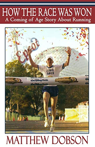 9781519764287: How The Race Was Won: A Coming of Age Story About Running