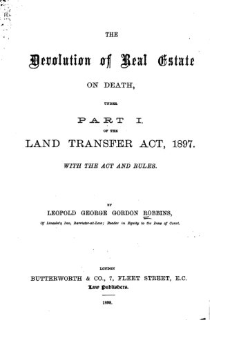 9781519764607: The Devolution of Real Estate on Death, Under Part 1 of the Land Transfer Act, 1897