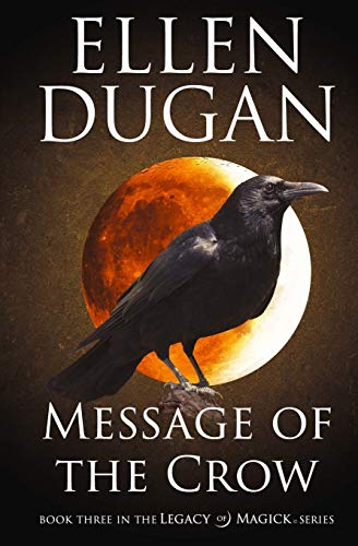 9781519764737: Message Of The Crow (Legacy Of Magick) (Volume 3)