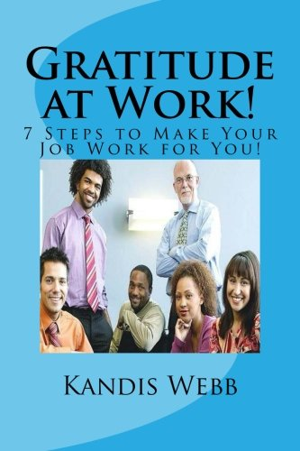 9781519765895: Gratitude at Work!: 7 Steps to Make Your Job Work for You!