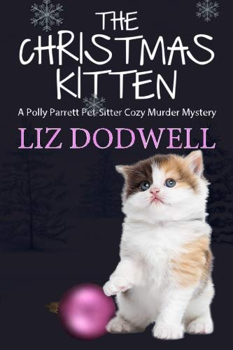 9781519767646: The Christmas Kitten: A Polly Parrett Pet-Sitter Cozy Murder Mystery Book 2 (Polly Parrett Pet Sitter Cozy Murder Mysteries) (Volume 2)