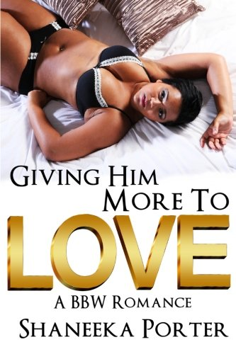 9781519768643: Giving Him More To Love: A BBW Romance