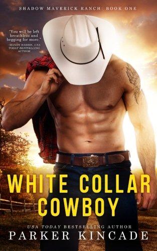 9781519769053: White Collar Cowboy (Shadow Maverick Ranch) (Volume 1)