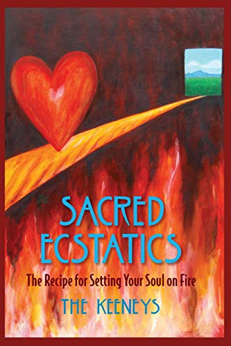 9781519769480: Sacred Ecstatics: The Recipe for Setting Your Soul on Fire