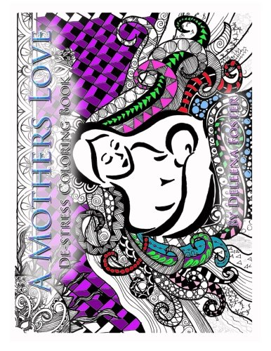 9781519769909: A Mothers Love: De-Stress Coloring Book