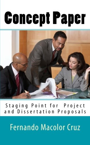 9781519770387: Concept Paper: Staging Point for Project and Dissertation Proposals