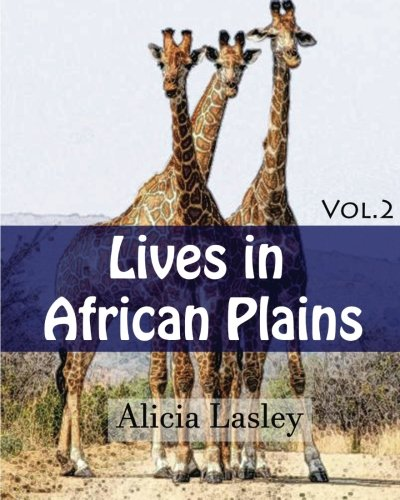 9781519770493: Lives in African Plains : Adult Coloring book Vol.2: African Wildlives coloring book (Animal Coloring Book Series) (Volume 2)