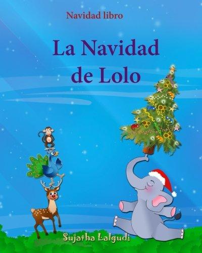 9781519771087: Navidad libro: La Navidad de Lolo: Children's Spanish book (Spanish Edition), Spanish Christmas books, Cuentos de Navidad, Navidad para niños, Libros ... 3 (Libro elefantes. Spanish animal books.)