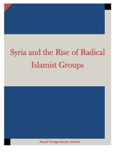 9781519773005: Syria and the Rise of Radical Islamist Groups