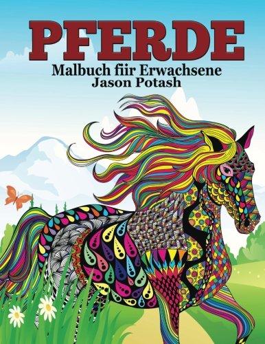 9781519774637: Pferde Malbuch For Erwachsene (Die Beruhigungs Erwachsene Malvorlagen)