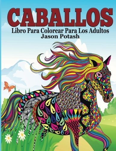9781519774866: Caballos Libro Para Colorear Para Los Adultos (El Estrés Adulto Dibujos para colorear) (Spanish Edition)