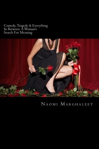9781519775542: Comedy, Tragedy & Everything In Between: A Woman's Search For Meaning