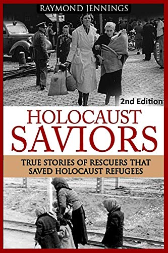 9781519776648: Holocaust Saviors: True Stories Of Rescuers That Saved Holocaust Refugees