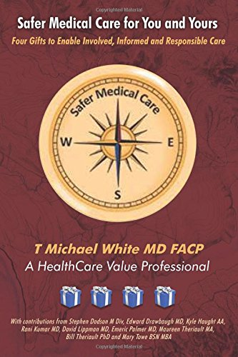 9781519777133: Safer Medical Care for You and Yours: Four Gifts to Enable Involved, Informed and Responsible Care