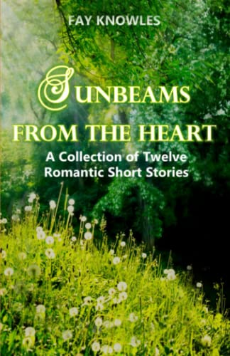 9781519777461: Sunbeams from the Heart: A Collection of Twelve Romantic Short Stories