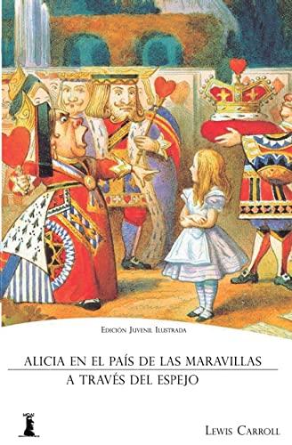 9781519777812: Alicia en el País de las Maravillas: Y Alicia a Través del Espejo (Edición Juvenil Ilustrada) (Spanish Edition)