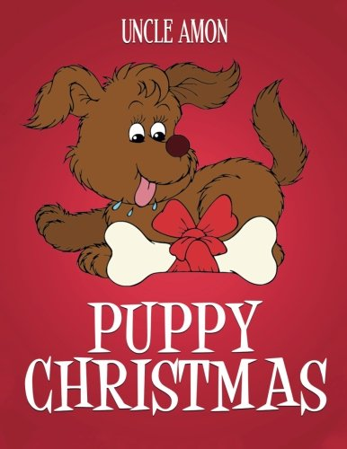 9781519777850: Puppy Christmas: Christmas Stories, Christmas Jokes, Games, and a Christmas Coloring Book for Kids! (Children Christmas Books)