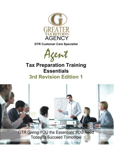 9781519778215: Greater Tax Returns Agency GTR Customer Care Specialist Agent Tax Preparation Tr