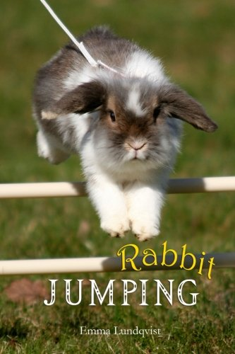 9781519778338: Rabbit Jumping: How to teach your rabbit to jump