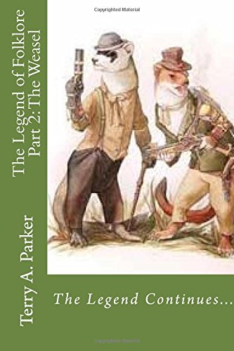 The Legend of Folklore Part 2: The Weasel (Volume 1)