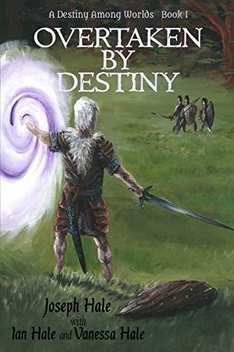 9781519779168: Overtaken by Destiny (A Destiny Among Worlds)