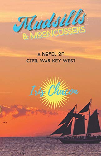 9781519779250: Mudsills & Mooncussers: A Novel of Civil War Key West