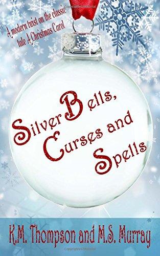 9781519779274: Silver Bells, Curses and Spells