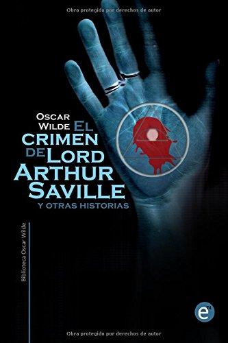 9781519780072: El crimen de Lord Arthur Saville y otras historias (Biblioteca Oscar Wilde) (Spanish Edition)