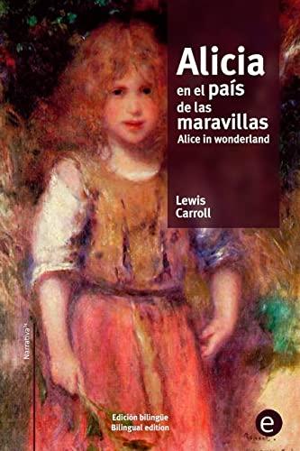 9781519780447: Alicia en el país de las maravillas/Alice in wonderland: edición bilingüe/bilingual edition (Biblioteca Clásicos bilingüe) (Spanish and English Edition)