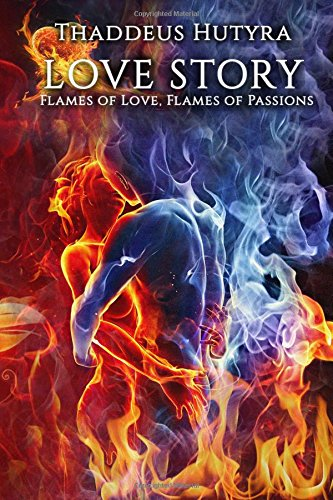 9781519781253: Love Story: Flames of Love, Flames of Passions