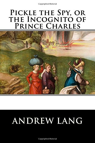 9781519783219: Pickle the Spy, or the Incognito of Prince Charles