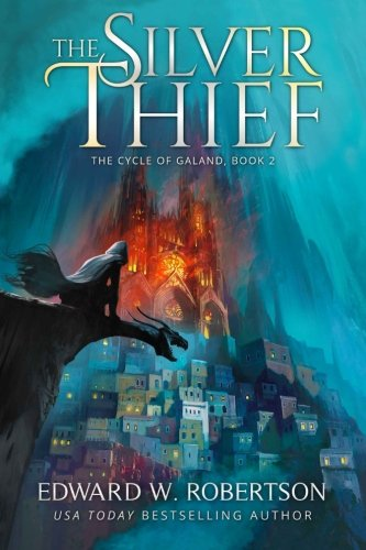 9781519783516: The Silver Thief (The Cycle of Galand) (Volume 2)