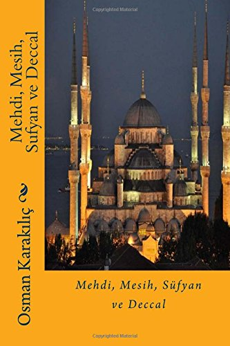 9781519784131: Mehdi, Mesih, Sufyan ve Deccal (Turkish Edition)