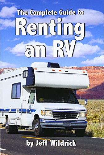 The Complete Guide to Renting an RV: Jeff Wildrick